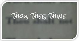 Once more: Thou / Thee / Thy / Thine and standard usage