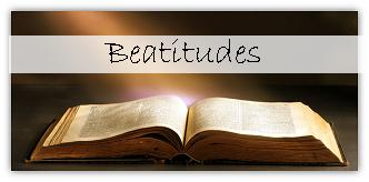 The Beatitudes:  The Biblical Pattern of Christian Experience